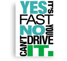 Yes it's fast No you can't drive it (6) Canvas Print