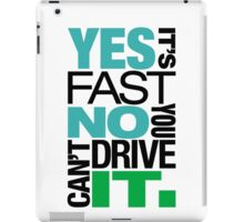 Yes it's fast No you can't drive it (6) iPad Case/Skin