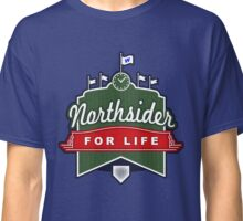 Northsider for Life Classic T-Shirt