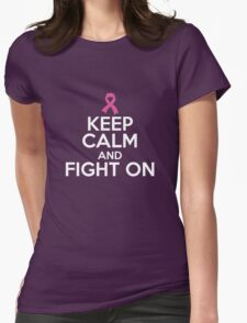 Keep Calm and Fight On against breast cancer funny t-shirt Womens Fitted T-Shirt