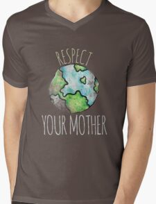 Respect your mother earth day Mens V-Neck T-Shirt