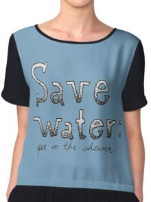 SAVE WATER: PEE IN THE SHOWER Chiffon Top