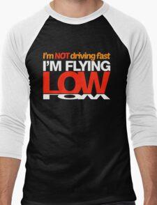 I'm not driving fast – I'm flying low (4) Men's Baseball ¾ T-Shirt