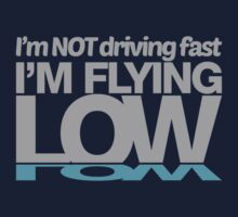I'm not driving fast – I'm flying low (5) Kids Clothes