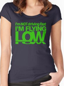 I'm not driving fast – I'm flying low (6) Women's Fitted Scoop T-Shirt