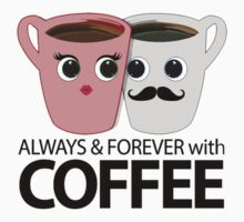 Always & Forever with Coffee Kids Tee