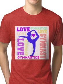 I Love GYMNASTICS Tri-blend T-Shirt