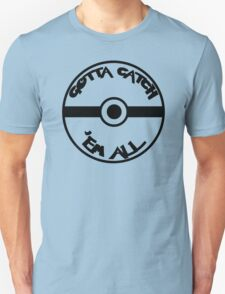 Gotta Catch 'Em All Pokemon T-Shirt Unisex T-Shirt