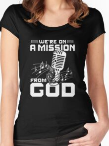 WE'RE ON A MISSION FROM GOD Women's Fitted Scoop T-Shirt