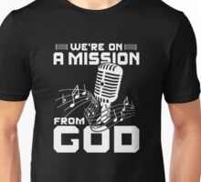 WE'RE ON A MISSION FROM GOD Unisex T-Shirt