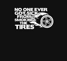 No one ever got sick from smoking the tires funny t-shirt Unisex T-Shirt