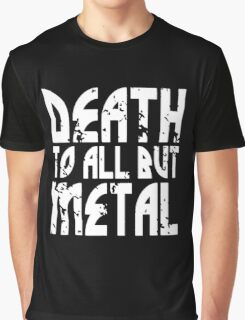 Death To All But Metal Graphic T-Shirt
