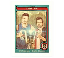 2 Guys 1 Cup AFL Podcast with Wil Anderson and Charlie Clausen Art Print