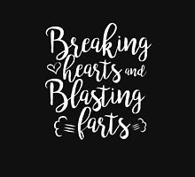 Breaking Hearts and Blasting Farts clever funny t-shirt Unisex T-Shirt