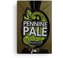 Pennine Pale - A Drink For Walkers Canvas Print