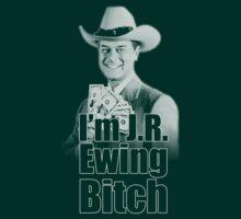 I'm JR Ewing B*tch by Saph