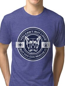 You can't buy love but you can rescue it Tri-blend T-Shirt