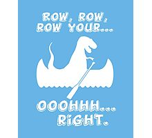 Row, row, row your... ooohhh... right. kids funny t-shirt Photographic Print