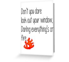 Darling Everything's on Fire -The Hunger Games Greeting Card