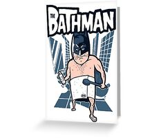 The Bathman (Incredible super hero with washing superpowers) Greeting Card