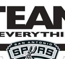 TEAM IS EVERYTHING Sticker