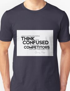 I would rather have people think we're confused - larry page Unisex T-Shirt