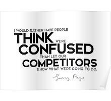 I would rather have people think we're confused - larry page Poster