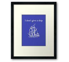 I don't give a ship Framed Print