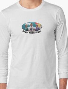 Wooderson (dazed & confused quote) - Alright Alright Alright Long Sleeve T-Shirt