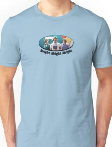 Wooderson (dazed & confused quote) - Alright Alright Alright Unisex T-Shirt