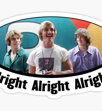 Wooderson (dazed & confused quote) - Alright Alright Alright Sticker
