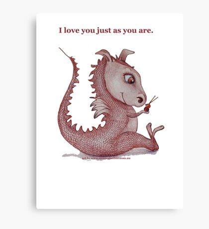 Red Dragon 'I love you just as you are'  Canvas Print