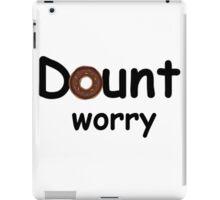 donut worry  iPad Case/Skin