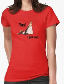 Bride dragging reluctant groom, Yay! I got one. Womens Fitted T-Shirt