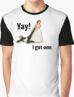 Bride dragging reluctant groom, Yay! I got one. Graphic T-Shirt