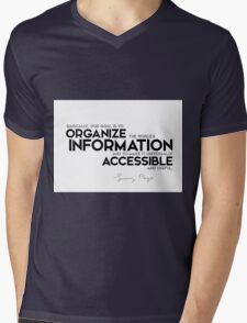 organize the information and make it accessible - larry page Mens V-Neck T-Shirt
