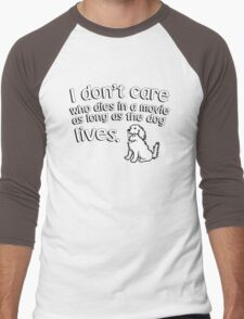 I don't care who dies in a move as long as the dog lives Men's Baseball ¾ T-Shirt