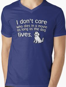 I don't care who dies in a move as long as the dog lives Mens V-Neck T-Shirt