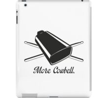 More cowbell iPad Case/Skin