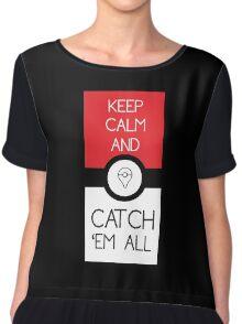 keep calm and catch pokemon Chiffon Top