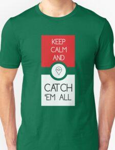 keep calm and catch pokemon Unisex T-Shirt