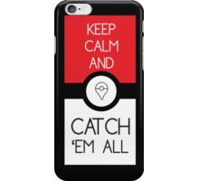 keep calm and catch pokemon iPhone Case/Skin