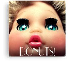 baby doll sees DONUTS! Canvas Print