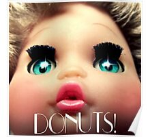 baby doll sees DONUTS! Poster