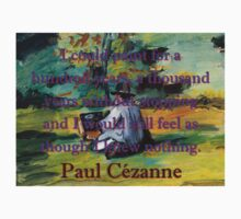 I Could Paint For A Hundred Years - Paul Cezanne Kids Tee