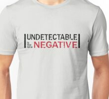 [+u] undetectable is the new negative Unisex T-Shirt