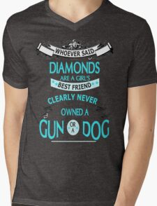Whoever said diamonds are a girls best friends clearly never owned a gun or a  dog Mens V-Neck T-Shirt