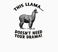 This llama doesn't need (want) your drama Unisex T-Shirt