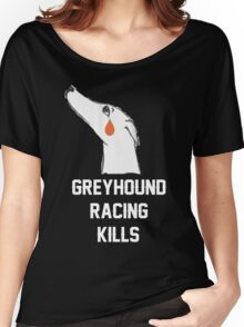GREYHOUND RACING KILLS Women's Relaxed Fit T-Shirt