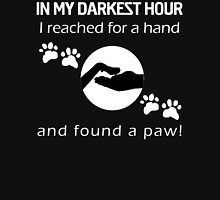 In my DARKEST HOUR I reached for a hand and found a paw! Womens Fitted T-Shirt